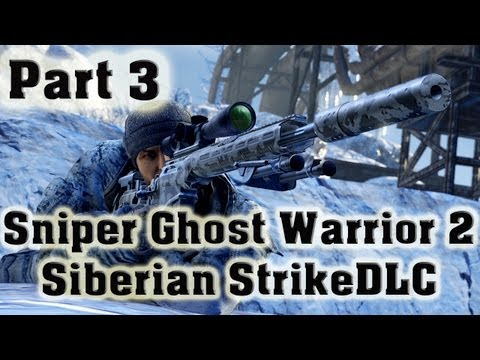 Sniper Ghost Warrior 2 - PC Max Settings Gameplay Walkthrough # 3 Siberian Strike DLC