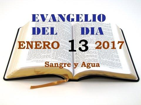 Evangelio del Dia- Viernes 13 de Enero 2017- Sangre y Agua