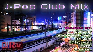 J-POP CLUB REMIXES (Babymetal, Perfume, Claris, Tengal 6, Team Syachihoko and more)