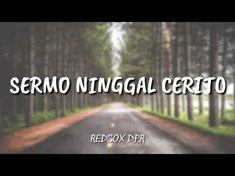 Download REDSOX D.P.R - SERMO NINGGAL CERITO    Mp4 baru