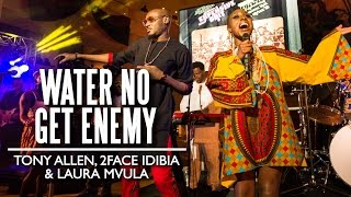Water No Get Enemy Tony Allen 2face Idibia Laura Mvula Felabration 2015