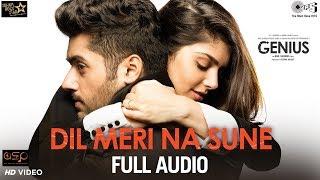 Dil Meri Na Sune Full Audio  Genius  Utkarsh Ishit