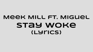 Meek Mill - Stay Woke feat. Miguel (Lyrics / Lyric video) | (WSOBeats)