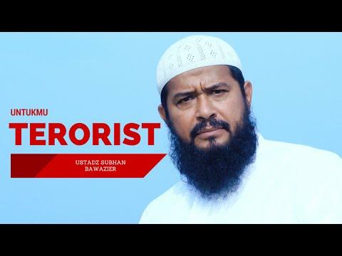 Untukmu Terorist -  Ustadz Subhan Bawazier