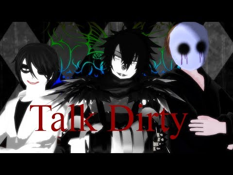 [mmdxcreepypasta] Talk Dirty video