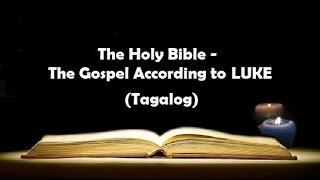 (03) The Holy Bible: LUKE Chapter 1 - 24 (Tagalog Audio)
