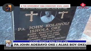 @ THE INTERNMENT YABA CEMENTARY ATAN, LAGOS BROADCAST FUNERAL BURIAL SERVICE OF PA JOHN ADEBAY
