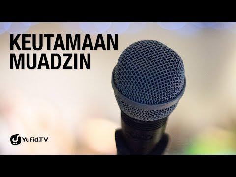Keutamaan-Keutamaan Muadzin - Ustadz Ahmad MZ - Lima Menit yang Menginspirasi