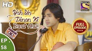 Yeh Un Dinon Ki Baat Hai - ये उन दिनों की बात है - Ep 58 - Full Episode - 23rd November, 2017