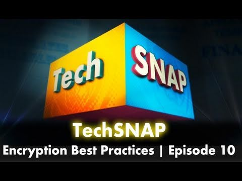 0 Encryption Best Practices | TechSNAP 10