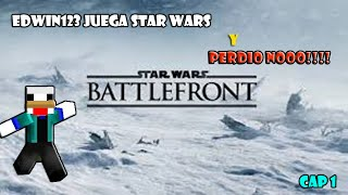 Star Wars Battlefront 1 | Gameplay (Ocasional) Edwin123 *Perdí Nooo!!!!