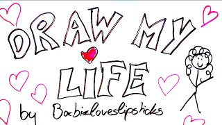 DRAW MY LIFE - Barbieloveslipsticks
