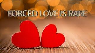 FORCED LOVE IS RAPE | SFPvlog