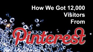 How We Got 12,000 Visitors From Pinterest