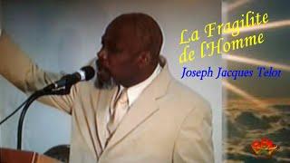 La Fragilite de L'Homme - Joseph Jacques Telor