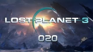 LP Lost Planet 3 #020 - Die Lavafelder [deutsch] [Full HD]