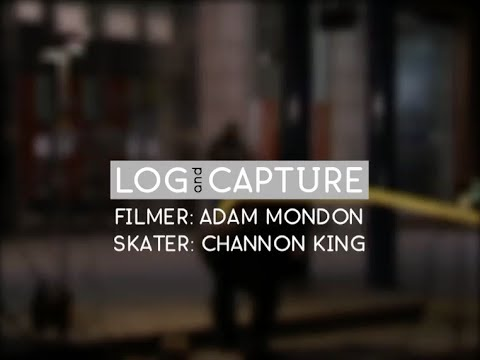 Log & Capture: Adam Mondon - Channon King