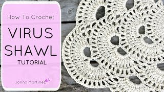 How to crochet the Virus Shawl | Jonna Martinez | CROCHET