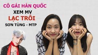 Phản Ứng Của Cô Gái Hàn Quốc Khi Xem MV LẠC TRÔI Của SƠN TÙNG MTP | Hàn Quốc Nori