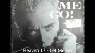 Watch Heaven 17 Let Me Go video