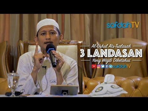 Kitab Ushulus Tsalatsah: 3 Landasan Yang Wajib Diketahui - Ustadz Badru Salam, Lc