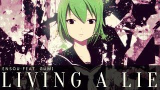 [ GUMI ] Living a Lie ( Vocaloid Original )