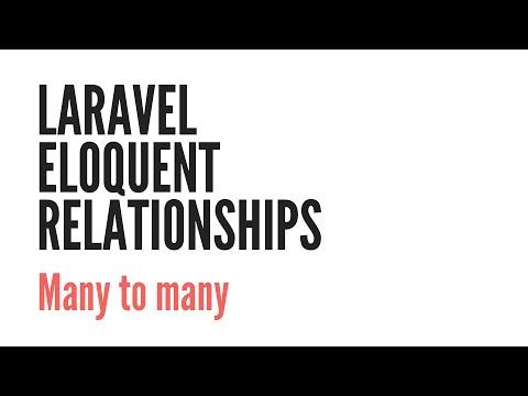 Laravel Eloquent Relationships: Many To Many (4/6)