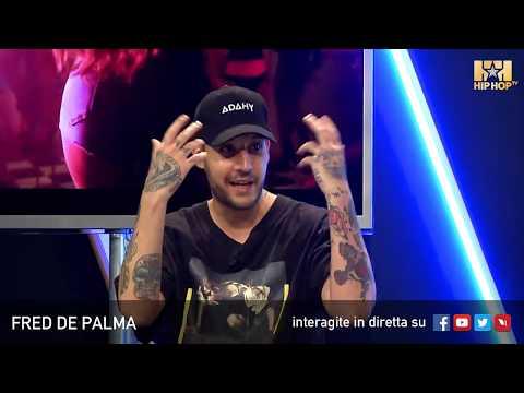 FRED DE PALMA LIVE SU HIP HOP TV 🌹🔫📲