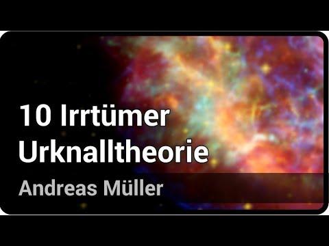 10 Irrtümer zur Urknalltheorie | Andreas Müller