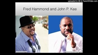 John P. Kee and Fred Hammond The Glory Album Version