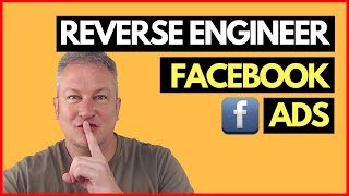 Reverse Engineer Facebook Ads - Spy on Your Competitors High Performing Ads on Facebook