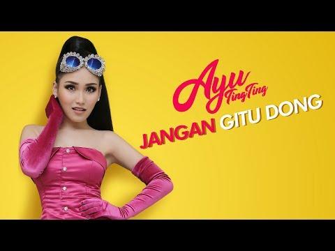download lagu Ayu Ting Ting - Jangan Gitu Dong (Official Music Video) gratis