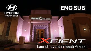 Hyundai - XCIENT Launch Event in Saudi Arabia