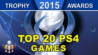 2015 Trophy Awards ► TOP 20 PS4 Games of 2015 and GOTY