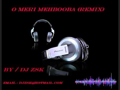O Meri Mehbooba (DJ ZSK  Remix)