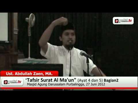 Kajian Tafsir Al Quran: Tafsir Al-Quran Surat Al Ma'un Ayat 4-5 Bagian 2 - Ustadz Abdullah Zaen