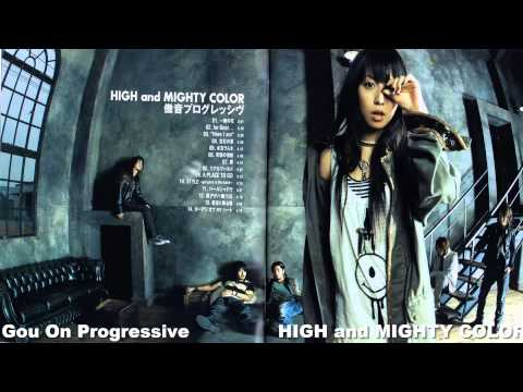 HIGH and MIGHTY COLOR - 傲音プログレッシヴ (FULL-LENGTH)