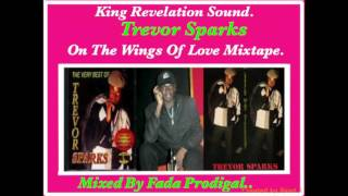 Trevor Sparks Wings Of Love Mixtape.