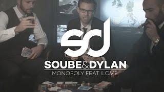 Soube & Dylan - Monopoly feat. L.O.V.E.