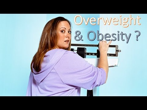 Why Overweight and Obesity?