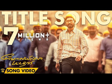 Vip Title Song - Velai Illa Pattadhaari Offical Full Song video