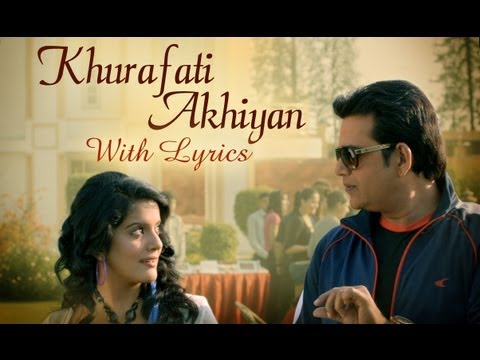 Khurafati Akhiyan Song With Lyrics - Bajatey Raho