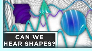 Can We Hear Shapes? | Infinite Series | PBS Digital Studios