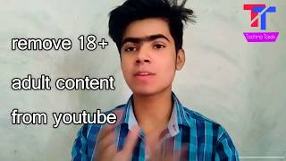 Hide 18+ Adult Videos From Your YouTube Timeline