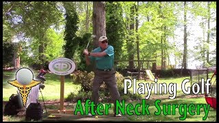 Golf After Neck Surgery - Pain Free Golf Swing
