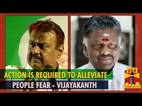 Action is Required to Alleviate People Fear : Vijayakanth - Thnathi TV