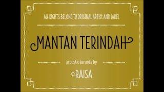 Download Lagu [Acoustic Karaoke] Mantan Terindah - Raisa Gratis STAFABAND
