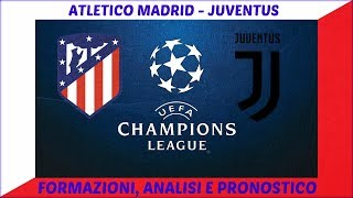 ATLETICO MADRID - JUVENTUS: ANALISI E PRONOSTICO CHAMPIONS LEAGUE