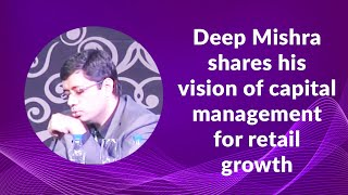 Deep Mishra shares his vision of capital