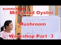 Milky and Oyster Mushroom Workshop Part -3